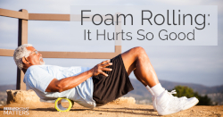 Foam Rolling It Hurts So Good